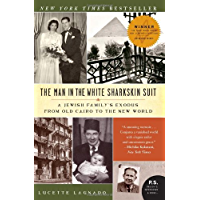 The Man in the White Sharkskin Suit: A Jewish Family's Exodus from Old Cairo to the New World (P.S.)