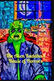 img - for The Alien Buddha's House of Horrors: Black and White Print book / textbook / text book