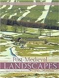 Post-Medieval Landscapes, Marilyn Palmer, 1905119194