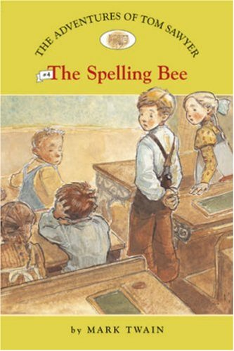 The Adventures of Tom Sawyer #4: The Spelling Bee (Easy Reader Classics) (No. 4) pdf epub