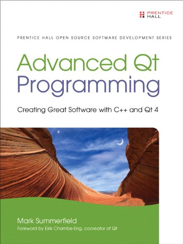 Download Advanced Qt Programming: Creating Great Software with C++ and Qt 4 (Prentice Hall Open Source Software Development Series) Pdf