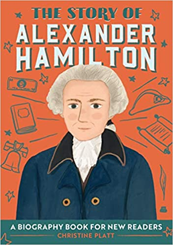 The Story of Alexander Hamilton: A Biography Book for New ...