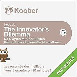 Résumé : The Innovator's Dilemma de Clayton M. Christensen