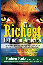 The Richest Latino in America: Not In Babylon, Mexico, Spain, Puerto Rico, Cuba, or in South American.....