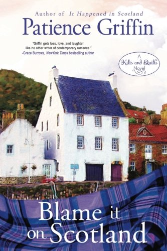Blame It on Scotland: Kilts and Quilts, book 7 (Volume 7) ()