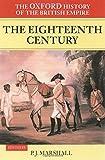 The Oxford History of the British Empire: Volume II: The Eighteenth Century Volume II: The Eighteenth Century (Volume 2)
