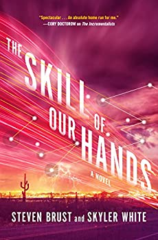 The Skill of Our Hands: A Novel (The Incrementalists) Kindle Edition by Steven Brust (Author), Skyler White (Author)
