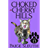 Choked in Cherry Hills (Cozy Cat Caper Mystery Book 13)