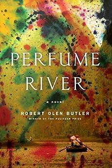 Perfume River: A Novel by [Butler, Robert Olen]