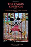 The Tragic Kingdom or; 'Prisoner in a Chinese Theme Park', Broc Smith, 1602644144