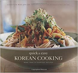 Quick and Easy Korean Cooking: More Than 70 Everyday Recipes (Gourmet Cook Book Club Selection) (Gourmet Cook Book Club Selection (Pdf))