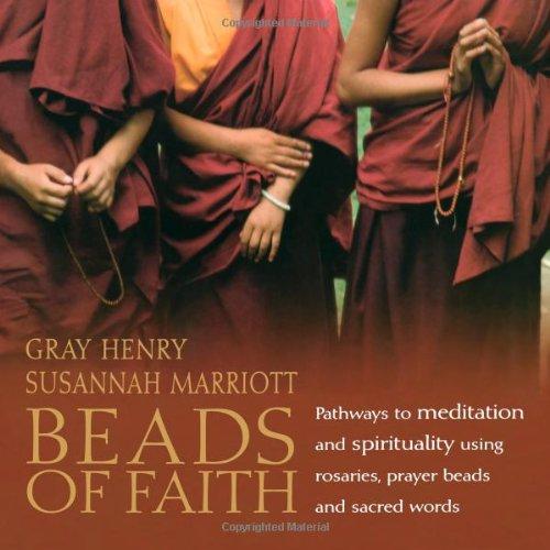 Beads of Faith: Pathways to Meditation and Spirituality Using Rosaries, Prayer Beads and Sacred Words pdf epub