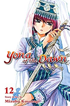 Yona of the Dawn, Vol. 12 by [Kusanagi, Mizuho]