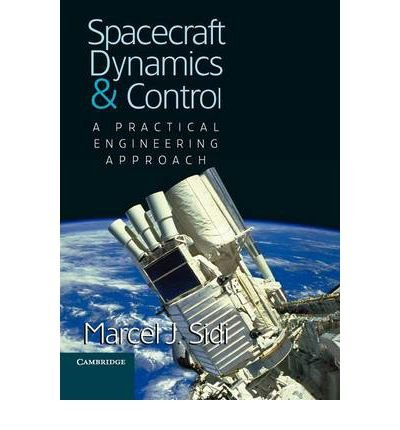 [ Spacecraft Dynamics and Control: A Practical Engineering Approach (Cambridge Aerospace #7) ] By Sidi, Marcel J ( Author ) [ 2000 ) [ Paperback ] (Sidi Cover)