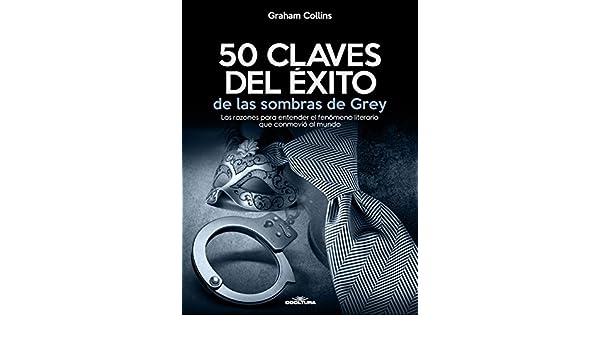 50 Claves del éxito de las sombras de Grey: Las razones para ...