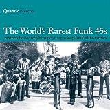 Quantic Presents... The World's Rarest Funk 45s