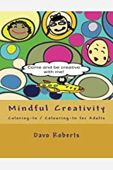 Mindful Creativity: Coloring-In, Colouring-In and Doodling for Adults Paperback
