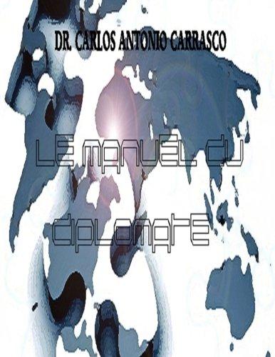 Le Manuel Du Diplomate  [Carrasco, Carlos Antonio] (Tapa Blanda)