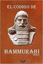 El código de Hammurabi (Con notas): Amazon.es: Ammurāpi