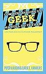 Comment Seduire Un Geek Manuel Du Fetard par Vaughn