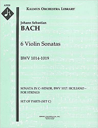 Ebooks Android télécharger pdf gratuit 6 Violin Sonatas, BWV 1014-1019 (Sonata in C–minor, BWV 1017: Siciliano – for strings): Set of Parts (Set C) [A5520] (French Edition) PDF FB2 iBook