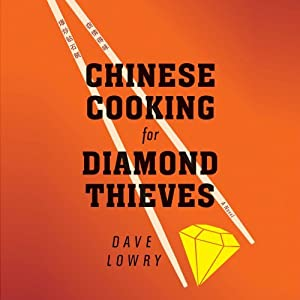 Chinese Cooking For Diamond Thieves Audiobook