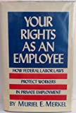 Your Rights As an Employee, Muriel E. Merkel, 0814908489