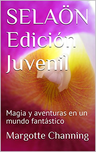 Amazon.com: SELAÖN Edición Juvenil: Magia y aventuras en un ...