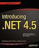 Introducing .NET 4.5 (Expert's Voice in .NET)