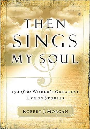 Then Sings My Soul - Robert Morgan