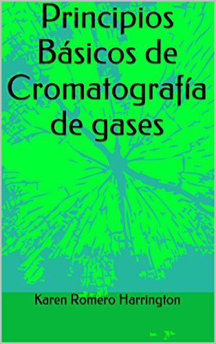 Principios Básicos de Cromatografía de gases (Spanish Edition) by [Harrington, Karen Romero
