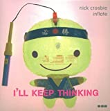 img - for I'll Keep Thinking: Inflate (Serial books design) by Nick Crosbie (2004-05-01) book / textbook / text book