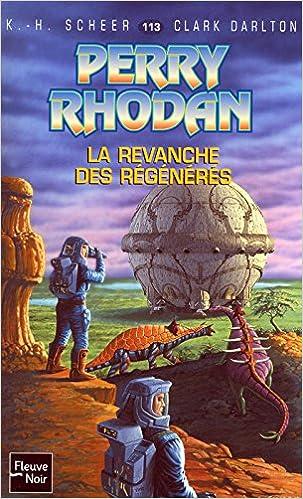 Online pdf ebooks téléchargement gratuit La revanche des régénérés - Perry Rhodan in French PDF CHM