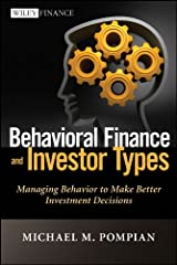 Behavioral Finance and Investor Types: Managing Behavior to Make Better Investment Decisions (Wiley Finance) (English Edition) eBook Kindle