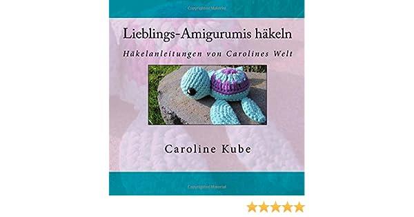 Lieblings Amigurumis Häkeln Häkelanleitungen Von Carolines Welt