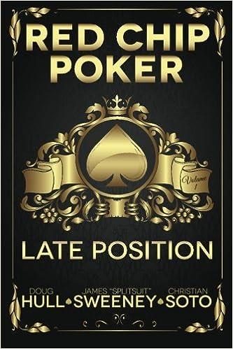 Red Chip Poker: Late Position (Volume 1): Doug Hull, James