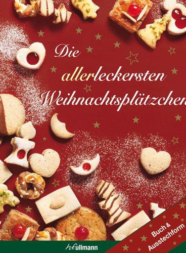 Die allerleckersten Weihnachtsplätzchen: mit PlätzchenFix