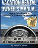 VROM - Vacation Rental Owner's Manual, Deborah S. Nelson, 1453683127