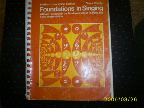 Foundations in Singing: Medium to Low Voice: A Basic Textbook in Vocal Techniques and Song Interpretation