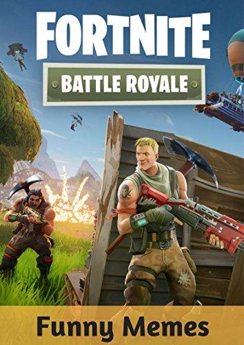 Fortnite Battle Royale Funny Memes Gamer Blinks Ebook Amazon Com