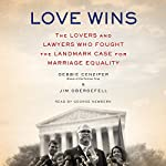 Love Wins: The Lovers and Lawyers Who Fought the Landmark Case for Marriage Equality | Debbie Cenziper,Jim Obergefell