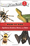 Spiders, Snakes, Bees, and Bats (I Can Read! / Made By God)