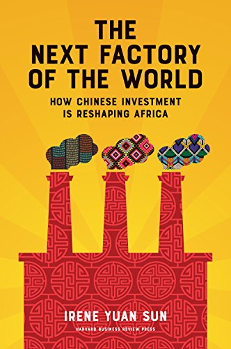 Amazon the next factory of the world how chinese investment the next factory of the world how chinese investment is reshaping africa by sun fandeluxe PDF