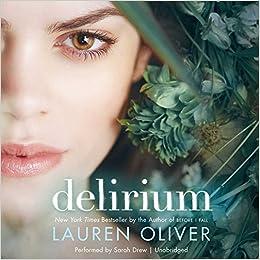 Delirium (Delirium Trilogy): Amazon.es: Lauren Oliver, Sarah Drew: Libros en idiomas extranjeros