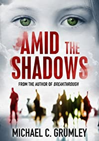 Amid The Shadows by Michael C. Grumley ebook deal