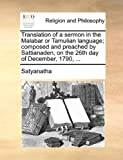 Translation of a Sermon in the Malabar or Tamulian Language; Composed and Preached by Sattianaden, on the 26th Day of December 1790, Satyanatha, 1140847325