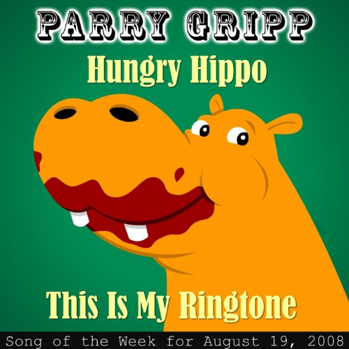 Hungry hippo: parry gripp song of the week for august 19, 2008.