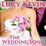 The Wedding Song: Four Weddings and a Fiasco, Book 3 | Lucy Kevin