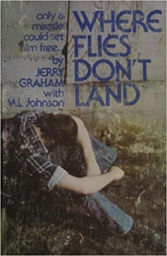 Book Where Flies Don't Land: The Story of a Junkie, Jailhouses, and Jesus