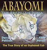 Abayomi, the Brazilian Puma, Darcy Pattison, 1629440000